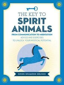The Key to Spirit Animals: From Communication to ...