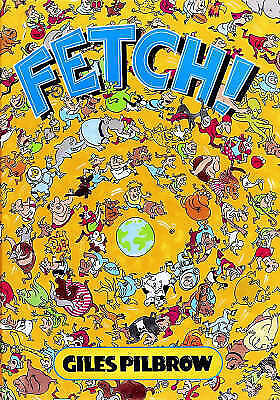 Fetch! by Giles Pilbrow Puzzles P/B Book 1996 First Edition ISBN 019272164X