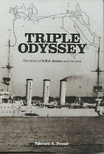 TRIPLE-ODYSSEY-THE-STORY-OF-SMS-EMDEN-AND-ITS-CREW-BY-EDWARD-B-PROUD-AS-SHOWN