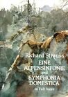 Eine Alpensinfonie and Symphonia Domestica in Full Score by Strauss Richard (Paperback, 1993)