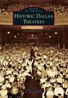 Historic Dallas Theatres by D Troy Sherrod (Paperback / softback, 2014)