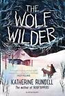 The Wolf Wilder by Katherine Rundell (Paperback, 2015)