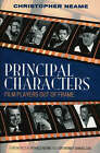 Principal Characters: Film Players Out of Frame by Christopher Neame (Paperback, 2005)