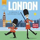 London: A Book of Opposites by Ashley Evanson (Hardback, 2015)