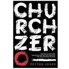 Church Zero : Raising 1st Century Churches Out of the Ashes of the 21st Century Church by Peyton Jones (2013, Paperback)