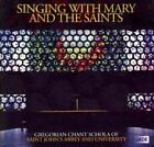 Singing With Mary & The Saints Gregorian Chant Schola of Saint Johns Abbey Audio