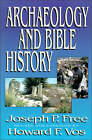 Archaeology and Bible History by Joseph Free (Paperback, 1992)