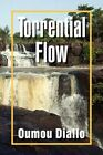Torrential Flow 9781441518026 by Oumou Diallo Paperback