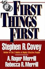 First Things First by Covey, Stephen R., Merrill, A. Roger, Merrill, Rebecca R.