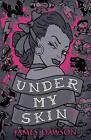 Under My Skin von Juno Dawson (2015, Taschenbuch)