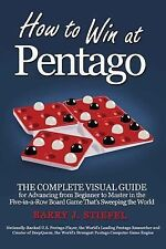 How to Win at Pentago : The Complete Visual Guide for Advancing from Beginner...