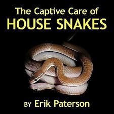 The Captive Care of House Snakes by Erik Paterson (2011, Paperback)