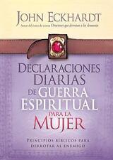 Declaraciones Diarias de Guerra Espiritual Para la Mujer: Principios bblicos par