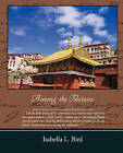 Among the Tibetans by Professor Isabella Lucy Bird (Paperback / softback, 2009)