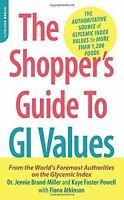 The Shopper's Guide to GI Values: The Authoritative Source of Glycemic Index Val