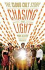 Chasing the Light: The Cloud Cult Story by Mark Allister (Paperback, 2014)
