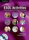 ESOL Activities Pre-entry with Audio CD: Practical Language Activities for Living in the UK and Ireland by Elisabeth Babenko (Mixed media product, 2010)