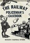 The Railway Policeman's Casebook by Richard J. Stacpoole-Ryding (Paperback, 2016)