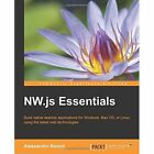 NW.js Essentials by Alessandro Benoit (Paperback, 2015)