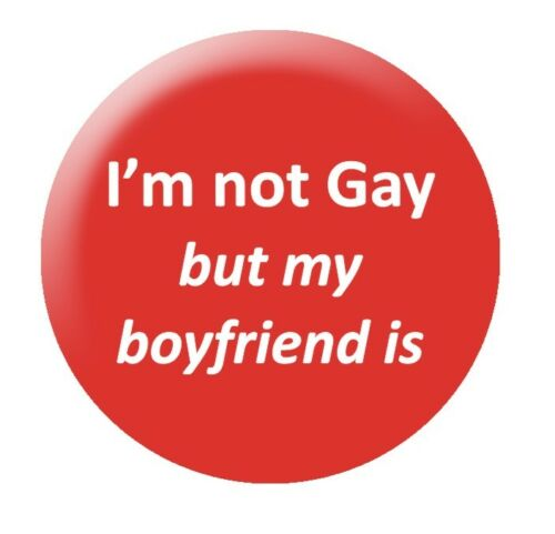 """I/'m Not Gay But My Boyfriend Is 25mm 1/"""" button badge funny Gay LGBT"""