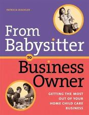 From Babysitter to Business Owner: Getting the Most Out of Your Home Child Care