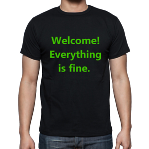 Details about The Good Place Welcome Everything is Fine inspired Black  t-shirt mens Netflix
