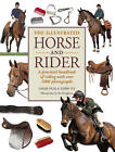 The Illustrated Horse and Rider: A Practical Handbook of Riding with Over 1000 Photographs by Debby Sly, Sarah Muir (Paperback, 2012)