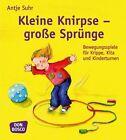 Kleine Knirpse - große Sprünge von Antje Suhr (2012, Taschenbuch)