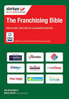 The Franchising Bible: How to Plan, Fund and Run a Successful Franchise by Kim Benjamin, Brian Smart (Paperback, 2012)
