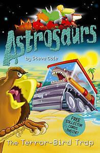 Astrosaurs-The-Terror-Bird-Trap-Steve-Cole-Very-Good-Book