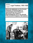 Memorial Addresses on the Life and Character of Thomas Allen (a Representative from Missouri): Delivered in the House of Representatives and in the Senate, Forty-Seventh Congress, First Session. by Gale, Making of Modern Law (Paperback / softback, 2011)