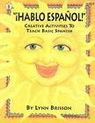 Hablo Espanol Creative Activities to Teach Basic Spanish 9780865303119