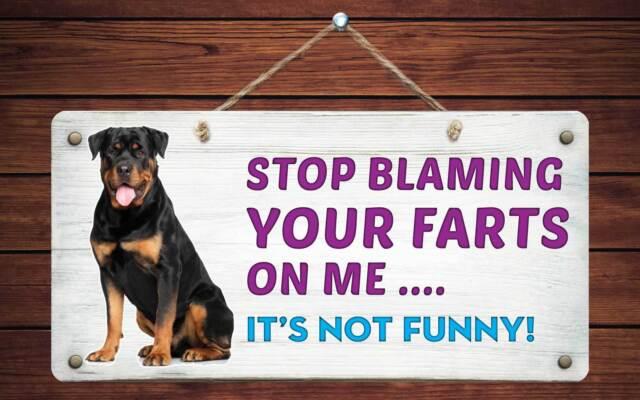 600hs Rottweiler Stop Blaming Farts 5x10 Aluminum Hanging Novelty