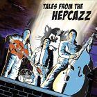Tales from the Hepcazz by Hepcazz (CD, Nov-2011, Membran)