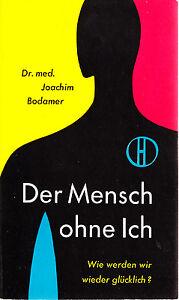 Bodamer-Der-Mensch-ohne-Ich-Selbstfindung-Wie-werden-wir-wieder-gluecklich