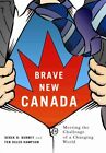 Brave New Canada: Meeting the Challenge of a Changing World by Derek H. Burney, Fen Osler Hampson (Hardback, 2014)