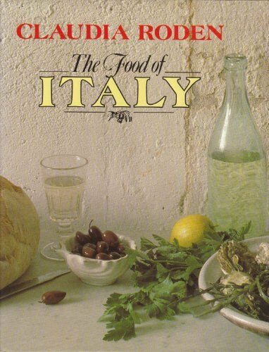 The Food Of Italy,Claudia Roden- 9780701134938