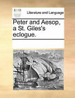 Peter and Aesop, a St. Giles's Eclogue. by Multiple Contributors (Paperback / softback, 2010)