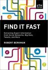 Find It Fast: Extracting Expert Information from Social Networks, Big Data, Tweets, and More by Robert Berkman (Paperback / softback, 2015)
