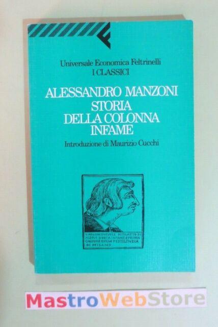 ALESSANDRO MANZONI - STORIA DELLA COLONNA INFAME - ED.1992 FELTRINELLI [L72]