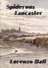 Spiderous Lancaster by Lorenzo Dali (Paperback, 2014)