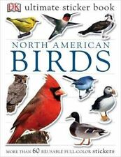 Ultimate Sticker Bks.: North American Birds by Dorling Kindersley Publishing Staff and Elizabeth Hester (2005, Paperback)