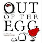 Out of the Egg by Tina Matthews (Paperback, 2011)