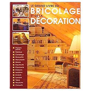 GRAND LIVRE DU BRICOLAGE ET DE LA DECORATION  24cm x 30cm x 2cm 288pages  NEUF