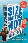 Size Matters Not The Extraordinary Life and Caree Davis Warwick 0470914661