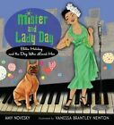 Mister and Lady Day: Billie Holiday and the Dog Who Loved Her by Amy Novesky (Hardback, 2013)