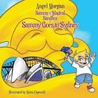 Sammy and the Magical Sandbox: Sammy Goes to Sydney: (Volume 1) by Angel Morgan (Paperback / softback, 2012)