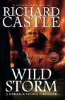 Wild Storm : A Derrick Storm Novel by Richard Castle (Hardback, 2014)