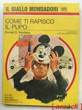 IL GIALLO MONDADORI 1373 Come ti rapisco il pupo DONALD E WESTLAKE 1975