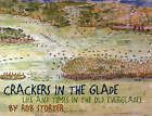 Crackers in the Glade: Life and Times in the Old Everglades by Rob Storter (Paperback, 2007)